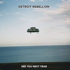 See You Next Year by Detroit Rebellion