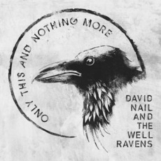 Only This and Nothing More by David Nail and The Well Ravens