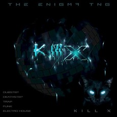 Kill X mp3 Album by The Enigma TNG