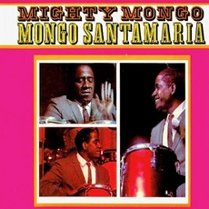 Mighty Mongo! (Re-Issue) by Mongo Santamaría