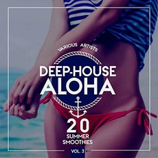 Deep-House Aloha, Vol.3 mp3 Compilation by Various Artists