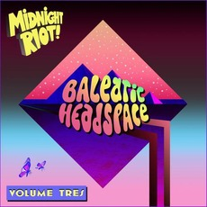 Balearic Headspace, Volume Tres mp3 Compilation by Various Artists