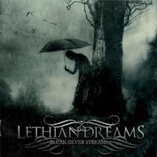 Bleak Silver Streams mp3 Album by Lethian Dreams