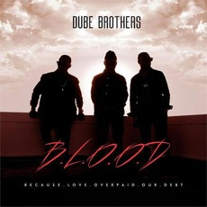 B.L.O.O.D by Dube Brothers