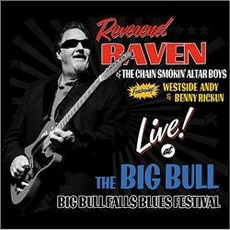 Live At The Big Bull by Reverend Raven & The Chain Smokin' Altar Boys