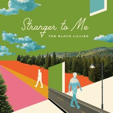 Stranger to Me by The Black Lillies