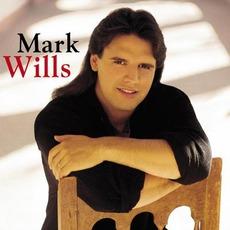 Mark Wills mp3 Album by Mark Wills
