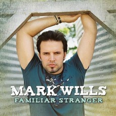 Familiar Stranger by Mark Wills