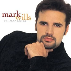 Permanently mp3 Album by Mark Wills