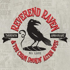 My Life by Reverend Raven & The Chain Smokin' Altar Boys