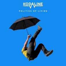 Politics of Living mp3 Album by Kodaline