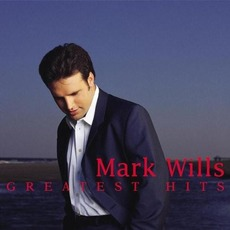 Greatest Hits mp3 Artist Compilation by Mark Wills