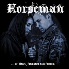 Of Hope, Freedom and Future mp3 Album by Horseman