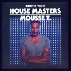 Defected presents House Masters: Mousse T. mp3 Compilation by Various Artists