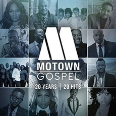 Motown Gospel: 20 Years | 20 Hits mp3 Compilation by Various Artists