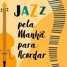 Jazz pela Manhã para Acordar by Various Artists