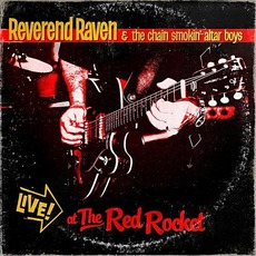 Live At the Red Rocket mp3 Live by Reverend Raven & The Chain Smokin' Altar Boys