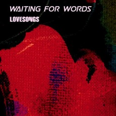 Lovesongs by Waiting for Words