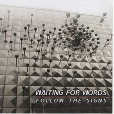 Follow The Signs by Waiting for Words