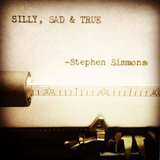 Silly, Sad & True by Stephen Simmons