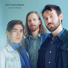 Let It Pass mp3 Album by The Stray Birds