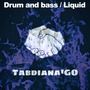 Drum and Bass / Liquid