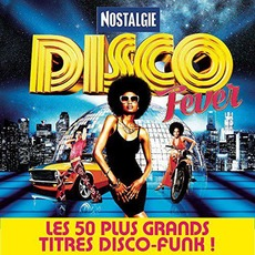 Nostalgie Disco Fever: Les 50 Plus Grands Titres Disco-Funk mp3 Compilation by Various Artists
