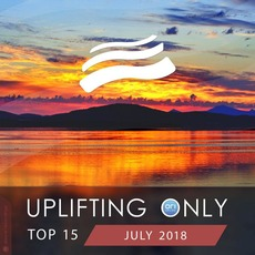 Uplifting Only Top 15: July 2018 mp3 Compilation by Various Artists