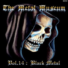 The Metal Museum, Volume 14: Black Metal mp3 Compilation by Various Artists