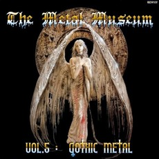 The Metal Museum, Volume 5: Gothic Metal mp3 Compilation by Various Artists