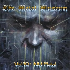 The Metal Museum, Volume 10: Nu Metal mp3 Compilation by Various Artists