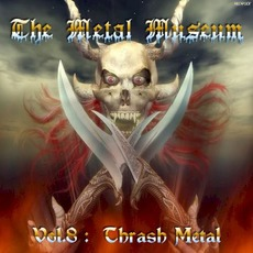 The Metal Museum, Volume 8: Thrash Metal mp3 Compilation by Various Artists