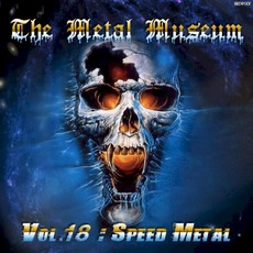 The Metal Museum, Volume 18: Speed Metal mp3 Compilation by Various Artists
