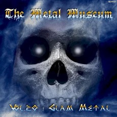The Metal Museum, Volume 20: Glam Metal mp3 Compilation by Various Artists