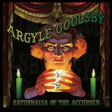 Saturnalia of the Accursed by Argyle Goolsby