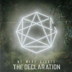 The Declaration by We Were Giants