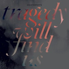 Tragedy Will Find Us mp3 Album by Counterparts