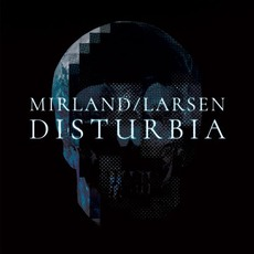 Disturbia (Limited Edition) by Mirland & Larsen