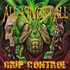 Grip Control by All Kings Fall