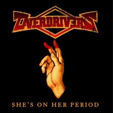 She's On Her Period by Overdrivers