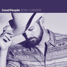 Good People mp3 Album by Josh Grider