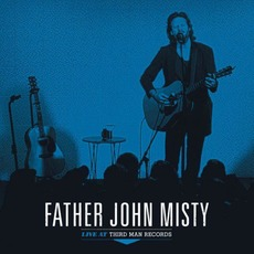 Live at Third Man Records mp3 Live by Father John Misty