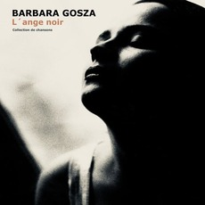 L'ange noir: Collection de chansons by Barbara Gosza