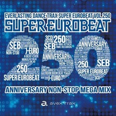 Super Eurobeat Vol. 250 - Anniversary Non-Stop Mega Mix mp3 Compilation by Various Artists