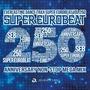 Super Eurobeat Vol. 250 - Anniversary Non-Stop Mega Mix