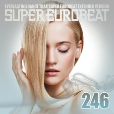 Super Eurobeat, Volume 246 (Extended Version) by Various Artists