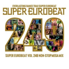 Super Eurobeat, Volume 249: Non-Stop Mega Mix mp3 Compilation by Various Artists