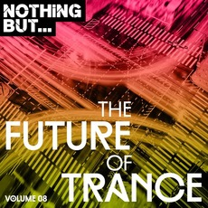 Nothing But... The Future of Trance Vol.08 by Various Artists