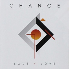Love 4 Love by Change
