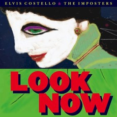 Look Now (Deluxe Edition) mp3 Album by Elvis Costello & The Imposters